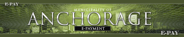 Municipality of Anchorage E-Payments